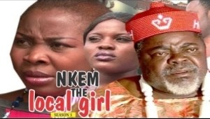 Video: Nkem The Local Girl [Season 1] - 2018 Latest Nigerian Nollywoood Movies